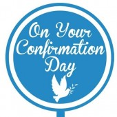 Printed Acyrlic Paddle - On Your Confirmation Day Blue